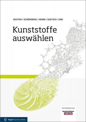 """Das Fachbuch """"Kunststoffe auswählen"""" von Frank Richter, Bernd Schöneberg, Christian Henne, Daniel Gertsch und Walter Zink"""