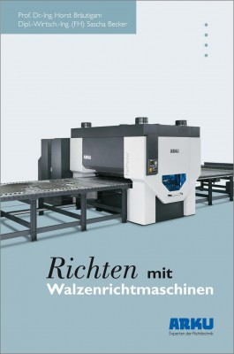 """Das Fachbuch """"Richten mit Walzenrichtmaschinen"""" von Horst Bräutigam und Sascha Becker"""