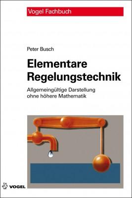 """Das Fachbuch """"Elementare Regelungstechnik"""" von Peter Busch"""