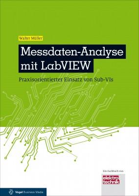 """Das Fachbuch """"Messdaten-Analyse mit LabVIEW. Praxisorientierter Einsatz von Sub-VIs"""" von Walter Müller"""
