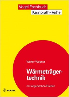 """Das Fachbuch """"Wärmeträgertechnik mit organischen Fluiden"""" von Walter Wagner"""