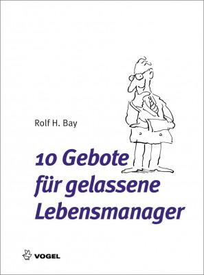 10 Gebote für gelassene Lebensmanager (E-Book)