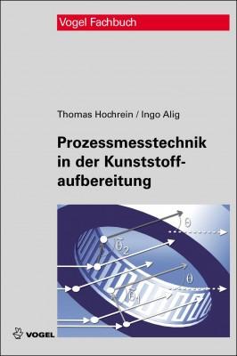 """Das Fachbuch """"Prozessmesstechnik in der Kunststoffaufbereitung"""" von Thomas Hochrein und Ingo Alig"""
