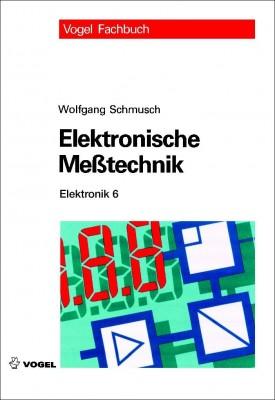 """Das Fachbuch """"Elektronik 6: Elektronische Messtechnik"""" von Wolfgang Schmusch"""