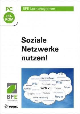 Soziale Netzwerke nutzen! (CD-ROM)