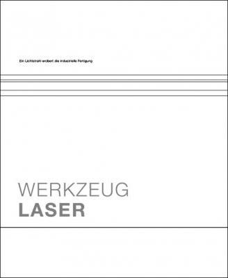 """Das Fachbuch """"Werkzeug Laser"""" von Leibinger-Kammüller N."""