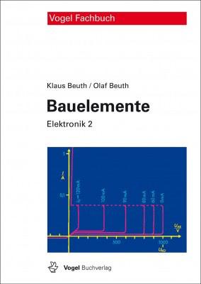 """Das Fachbuch """"Elektronik 2: Bauelemente"""" von Klaus Beuth und Olaf Beuth"""