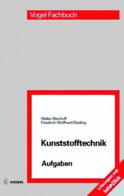 """Das Fachbuch """"Kunststofftechnik Aufgaben"""" von Bischoff/Ebeling"""