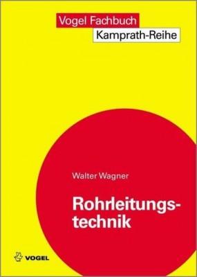 """Das Fachbuch """"Rohrleitungstechnik"""" von Walter Wagner"""